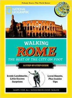 Walking Rome: The Best of the City, by National Geographic