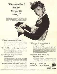 "From the WWII Advertising Office, 1944, to keep US inflation down, ""Why shouldn't I buy it?  I've got the money!"""