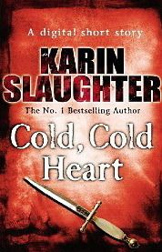 Cold Cold Heart - Another great little shortie by Karin Slaughter