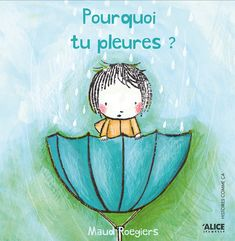 On ne sait pas qui est mort, on ne sait pas ce qui s'est passé. Dans pourquoi tu pleures, on est juste face aux questions simples et concrètes d'une enfant. Album Jeunesse, Childrens Books, Smurfs, Alice, Doodles, Positivity, Education, Reading, Kids
