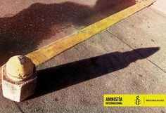 Amnesty International: Bullet Advertising agency: Concept McCann, Caracas, Venezuela Creative VP: Alejandro Esteves Creative Director: José Gabriel Nuñez Art Director / Head of Art / Copywriter/ Photographer: Luis Dos Santos