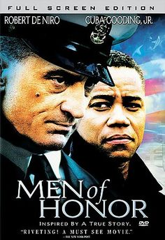 Men Of Honor a wonderful movie with great acting by DeNiro and Gooding.