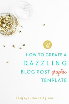 Tutorial: How to Create a Dazzling Blog Post Graphic Template