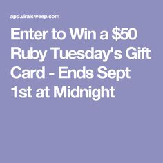 Enter to Win a $50 Ruby Tuesday's Gift Card - Ends Sept 1st at Midnight