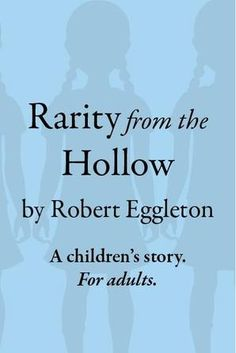 Author Interview with Robert Eggleton - Author of Rarity from the Hollow