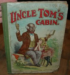 UNCLE TOM'S CABIN, EDITION FOR LITTLE FOLKS, HARRIET BEECHER STOWE, ANTIQUE