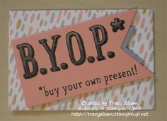Gift card holder using B.Y.O.P. - a new stamp set from the Stampin' Up! 2015 Occasions Catalogue available January 6 2015.  http://tracyelsom.stampinup.net