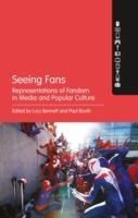 Seeing fans : representations of fandom in media and popular culture / Lucy Bennett.