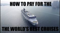 How To Pay For The World's Best Cruises Using This Often Looked Down On ...