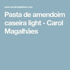 Pasta de amendoim caseira light - Carol Magalhães