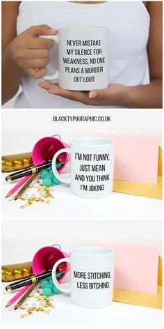 Mean Coffee Mugs. Black and white printed mugs made in the UK. Funny coffee mugs, funny mugs with sayings, offensive mugs #coffeemugs #funnymugs #mugsforher #mugswithquotes #teamugfunny