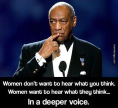 What Bill Cosby thinks women really want to hear
