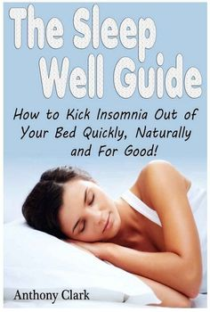 Proven Effective Treatment Plan for Curing Insomnia Without Pills. Learn How to Kick Insomnia Out of Your Bed Quickly, Naturally and For Good!