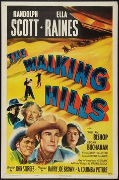 """""""The Walking Hills"""" (1949) - Randolph Scott - Ella Raines - Directed by John Sturges - Insert movie poster - Columbia Pictures."""