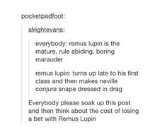 Remus isn't the boring marauder Harry Potter Marauders, Harry Potter Cosplay, Harry Potter Jokes, The Marauders, Welcome To Hogwarts, Wolfstar, James Potter, Harry Potter Universal, Drarry