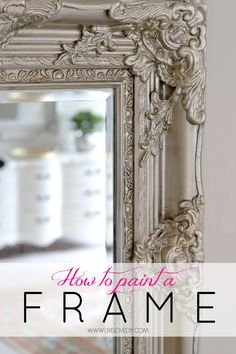 How to paint a mirror frame to give it depth and dimension. Great tips with links to the exact products used.