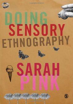 Doing Sensory Ethnography by Sarah Pink