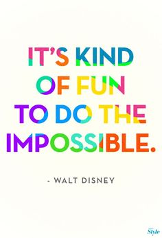 If there's anybody who knows something about doing the impossible, it's Walt Disney. also leo should say this or someone like leo in any other of rick's other books.