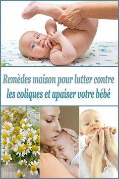 10 Remèdes maison pour lutter contre les coliques et apaiser votre bébé