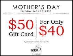 Mother's Day is just around the corner!  Pick up your gift cards today at Salon 25  714.952.2030