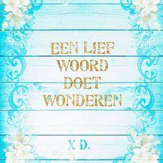 Vriendelijkheid, liefde, aandacht, interesse, humor... #lief #woord #liefde #citaat