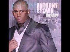 """Anthony Brown & Group TherAPy-Testimony off of his 2012 album """"Anthony Brown & Group TherAPy"""" **requested by: @kenjikamura**"""