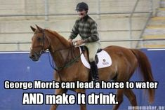 George Morris is one of the best hunter/jumper trainers out there.