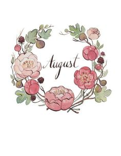 Fairest of months! Ripe Summer's Queen! The hey-day of the year, With robes that gleam with sunny sheen, Sweet August doth appear. Artwork: August, by Kelsey Garrity Riley. Doodles, Bullet Journal Inspiration, Watercolor Flowers, Drawings, Artwork, Prints, August 8, Hello August, Journaling