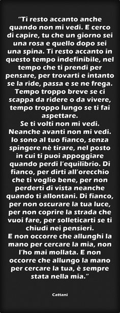 """Ti resto accanto anche quando non mi vedi… "" Favorite Quotes, Best Quotes, Love Quotes, Words Quotes, Sayings, Frases Tumblr, Sweet Words, Meaningful Words, Quotations"