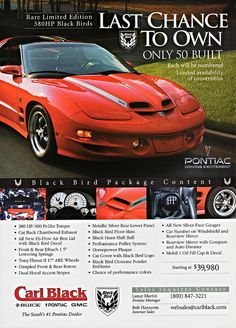 "2002 Pontiac's Fire Bird ""Rare Limited Edition 380HP Black Birds"" – Source: theoldiebutgood.tumblr.com/Carl Black Car Dealership Strategy: Scarcity Principle Description – Pontiac's marketing team chose a bright red Fire Bird to advertise this model. All its features are listed on the bottom of the ad including its torque and horsepower.  The list price is given as well as the contact information for a local dealership, Carl Black."