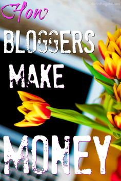 Do you want to find out how bloggers make money from home or from their computers? It's relatively easy, and here are the two most popular ways.