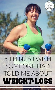 A reader shares the five things she wishes she'd known when she started losing the weight. | Fit Bottomed Girls