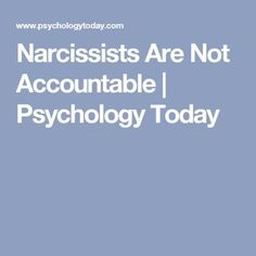 Narcissists Are Not Accountable | Psychology Today