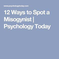 12 Ways to Spot a Misogynist | Psychology Today