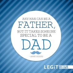I read this quote on my parents bedroom wall for yes and it is so very true!  Love you dad!