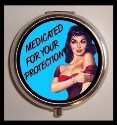 Medicated For Your Protection Pill Box Case by sweetheartsinner Retro Humor, Vintage Humor, I Took A Pill, Pill Boxes, Novelty Items, Birthday Wishlist, Roller Derby, Story Of My Life, Pills