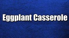Eggplant Casserole - Quick Recipes - Easy Recipes