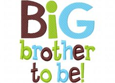 Items similar to Cutest Big Brother Applique Machine Embroidery Design and on Etsy Big Brother Little Brother, Little Sisters, Embroidery Files, Embroidery Applique, Applique Designs, Machine Embroidery Designs, Brother Embroidery, Rainbow Baby, Iron On Patches