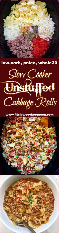 slow cooker crockpot paleo whole30 low carb - Instead of rolling your cabbage rolls, add the ingredients to the slow cooker and eat them unstuffed! This slow cooker dish has all the elements of a traditional cabbage roll, but without the fuss. It's also low-carb, paleo and whole30.