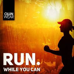 Inspiration Quotes: Run. While you can