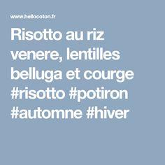 Risotto au riz venere, lentilles belluga et courge #risotto #potiron #automne #hiver