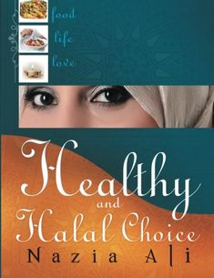 "Read ""Healthy and Halal Choice"" by Nazia Ali available from Rakuten Kobo. Healthy and Halal Choice introduces readers to a simple, consistent lifestyle that advocates the middle ground. Halal Recipes, Thing 1, Free Apps, This Book, Ebooks, Healthy, Life, Special Deals, Audiobooks"