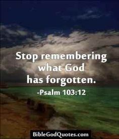 """Bible quotes 364 """"Stop remembering what God has forgotten."""" GOD NEVER forgets his promises. HE may be giving YOU time to correct your faults, forgive others, repent of bad habits, learn to love, and teaching YOU patience too. All in due time. Bible Scriptures, Bible Quotes, Godly Quotes, Healing Scriptures, Jesus Bible, God Jesus, Jesus Quotes, Images Bible, Image Jesus"""