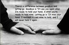 goodbye vs. letting go