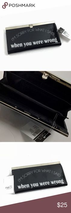 """Wallet Clutch I m Sorry...You Were Wrong Rue 21 New w Tag Brand  Rue 21  Design  Slimline Flat Shiny Black Vinyl Covered Wallet """"I m Sorry For What  I Said ... 19a707e8d45b0"""