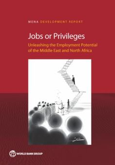 """""""Schiffbauer, Marc; Sy, Abdoulaye; Hussain, Sahar; Sahnoun, Hania; Keefer, Philip. 2015. Jobs or Privileges : Unleashing the Employment Potential of the Middle East and North Africa. MENA Development Report;. Washington, DC: World Bank. © World Bank. https://openknowledge.worldbank.org/handle/10986/20591 License: CC BY 3.0 IGO."""""""