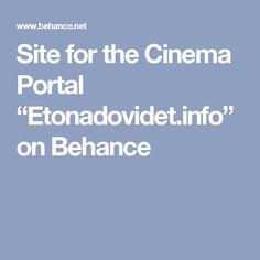 """Site for the Cinema Portal """"Etonadovidet.info"""" on Behance"""