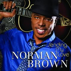Sending My Love Norman Brown | Format: MP3 Music, http://www.amazon.com/dp/B003RFUULO/ref=cm_sw_r_pi_dp_CX6zqb049HX3D