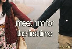 The anticipation of meeting someone for the first time...is like no other anticipation there is.