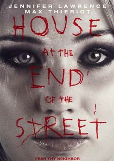 The most recent movie I've seen. House at the End of the Street